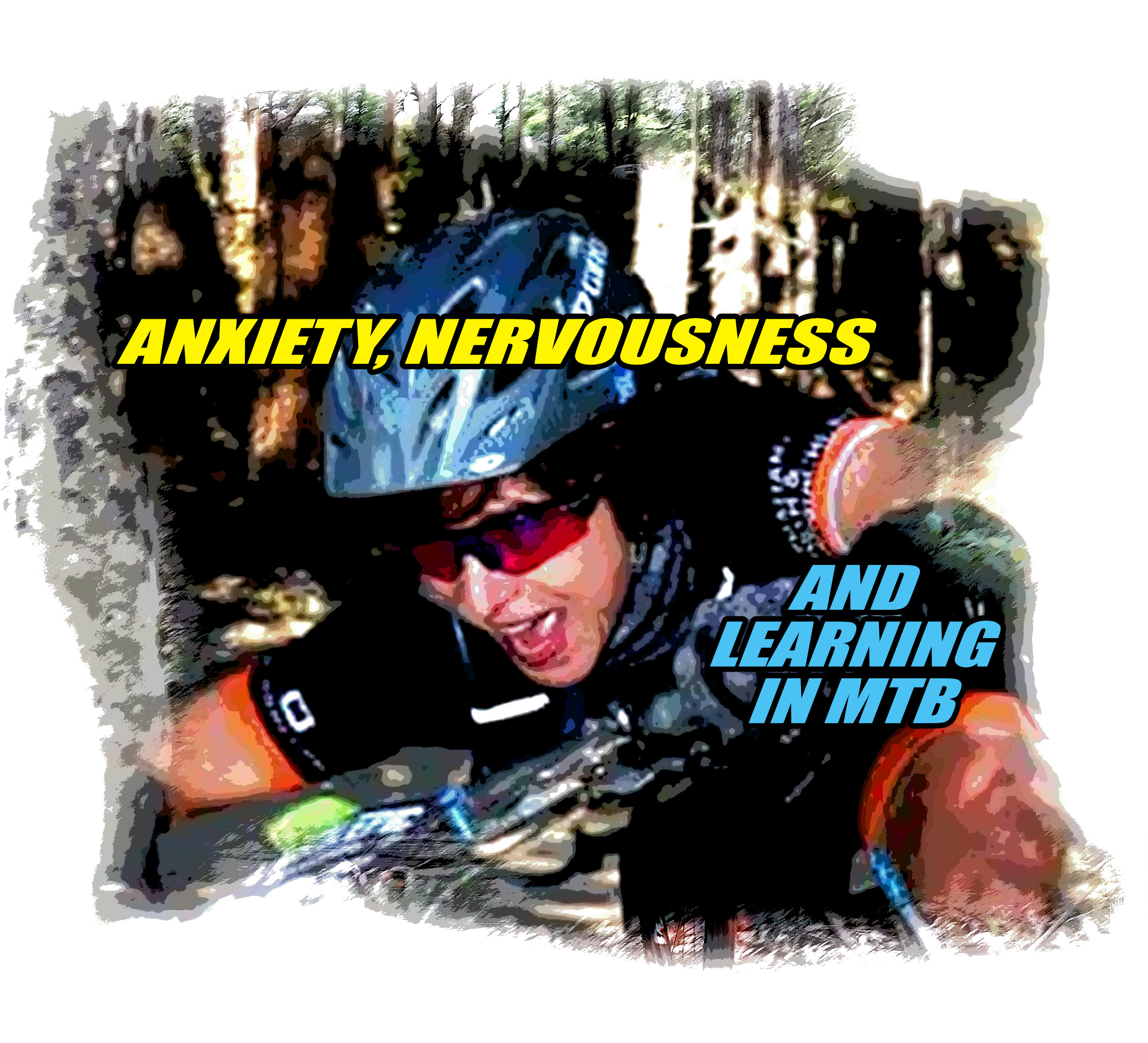anxiety nervousness learning mtb