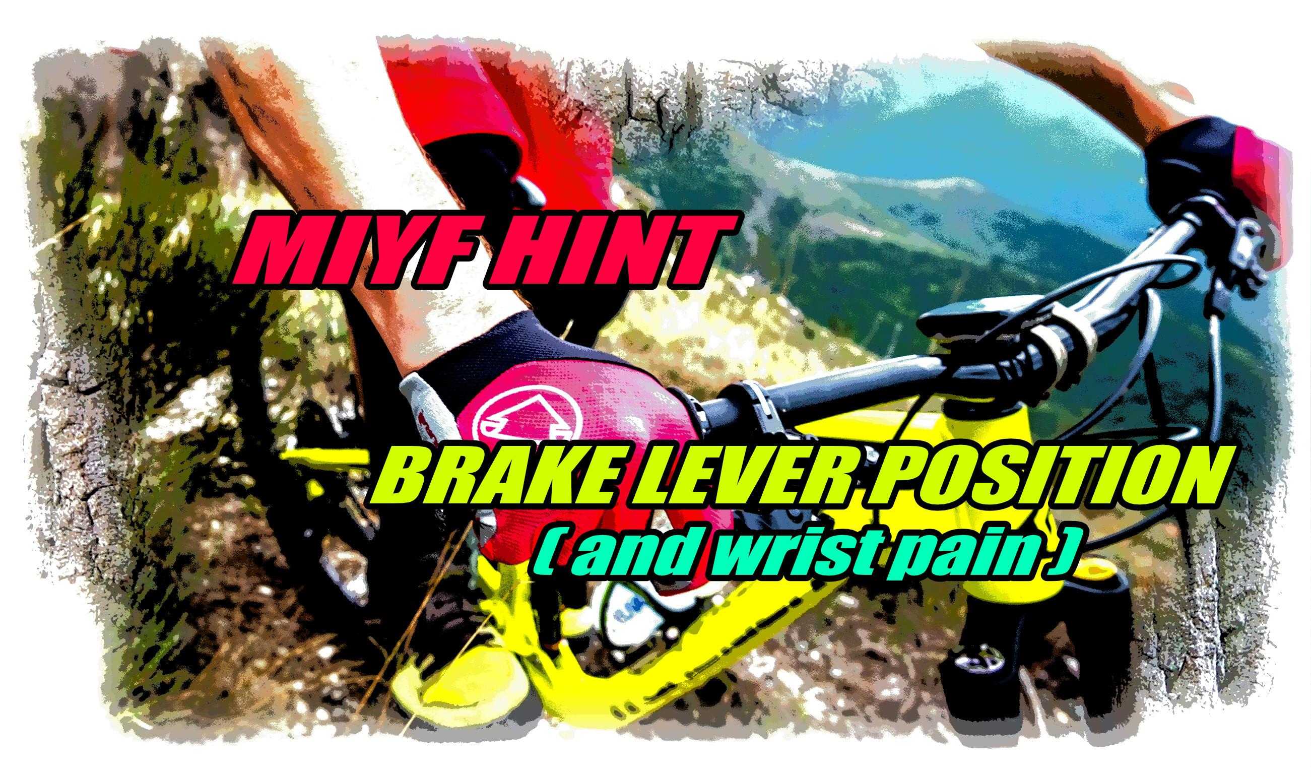 MIYF hint brake lever position